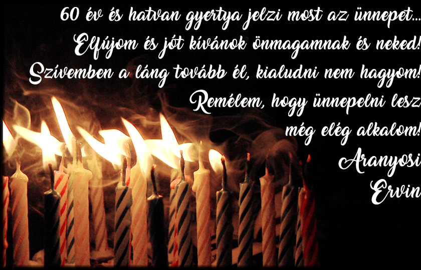 idézetek 60 éves szülinapra születésnap | Aranyosi Ervin versei